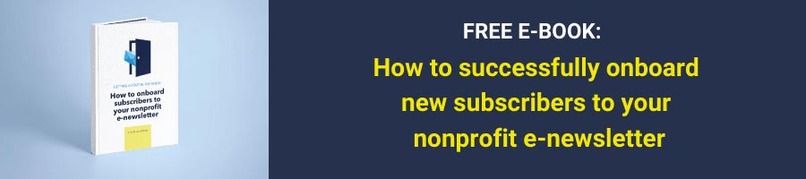How to Successfully Onboard New Subscribers to Your Nonprofit's eNewsletter