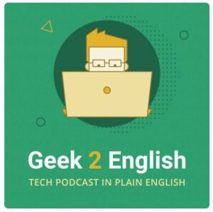 Geek 2 English Podcast, by Cal Evans