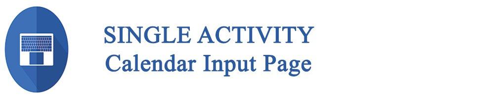 Single Activity Calendar Input Page