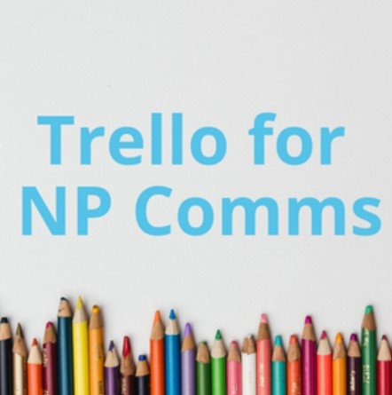 Trello for Non-Profit Comms