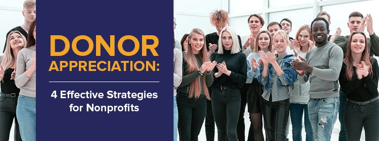 Donor Appreciation: 4 Effective Strategies for Nonprofits