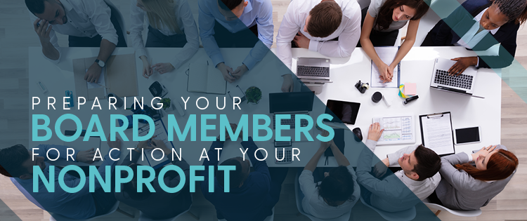 Preparing Your Board Members for Action at Your Nonprofit