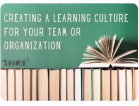 Creating a Learning Culture, by Lead at Any Level