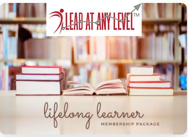 Lifelong Learner Membership Package, by Lead at Any Level