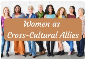Lead at Any Level Women as Cross Cultural Allies