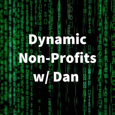 Dynamic Nonprofits with Dan Podcast