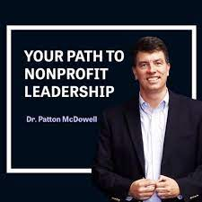 Your path to nonprofit leadership podast with Patton McDowell