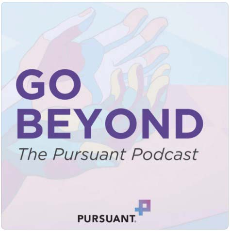 Go Beyond the Pursuant Podcast